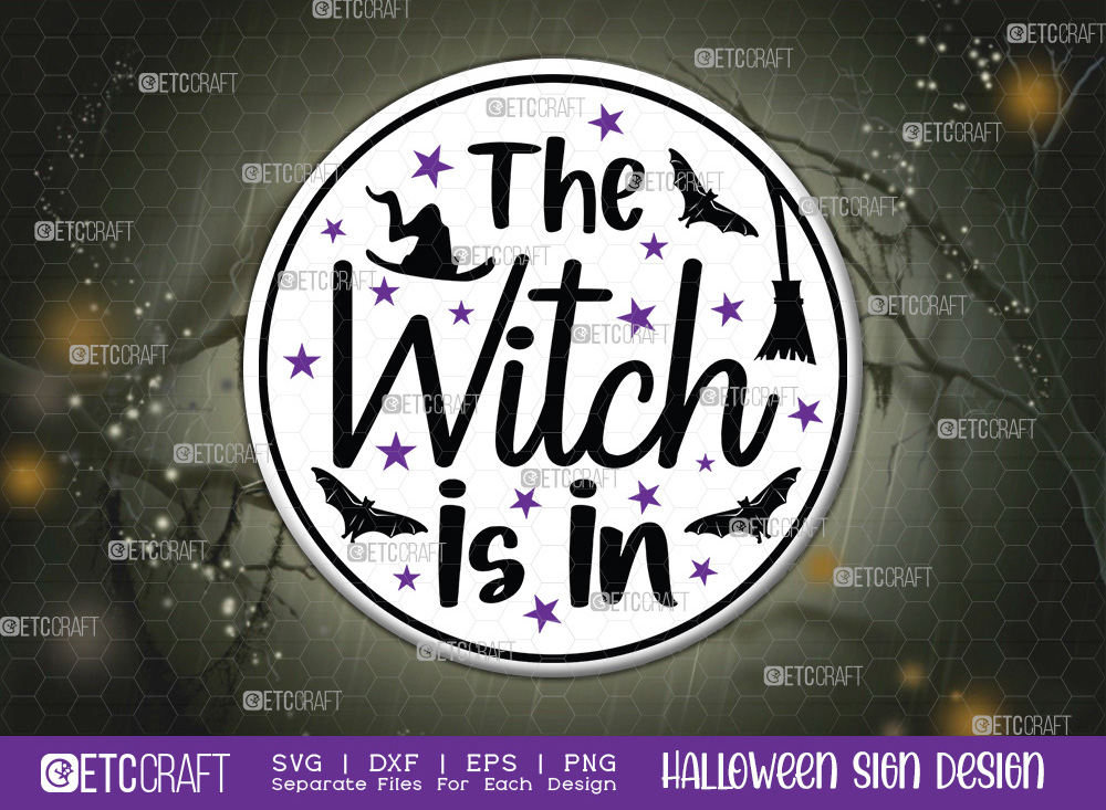 The Witch Is In Halloween Sign SVG Cut File