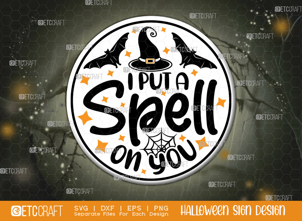 I Put A Spell On You Sign SVG   Halloween SVG