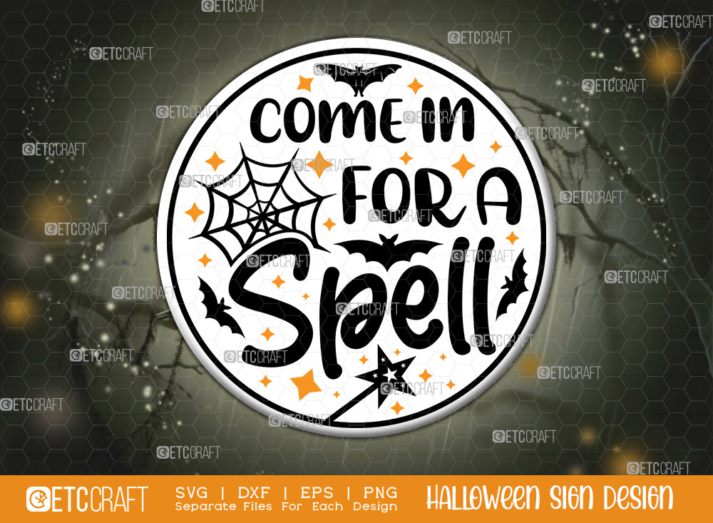 Come In For A Spell Sign SVG   Halloween SVG