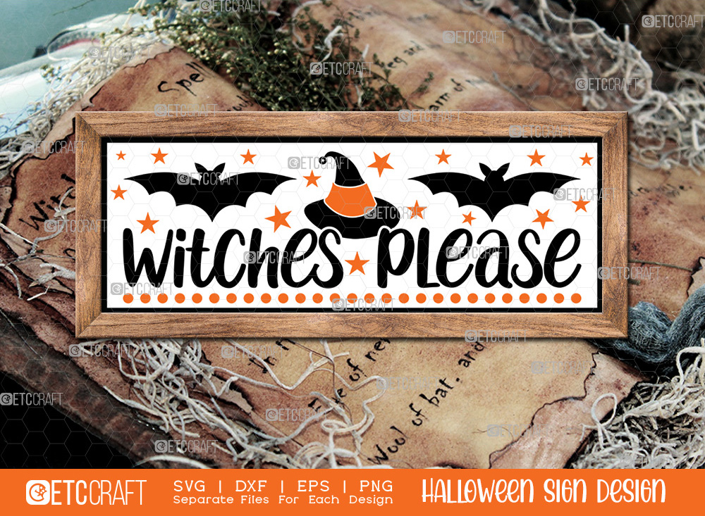 Witches Please Sign SVG   Halloween SVG