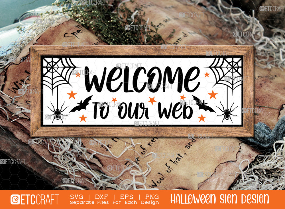 Welcome To Our Web Sign SVG   Halloween SVG