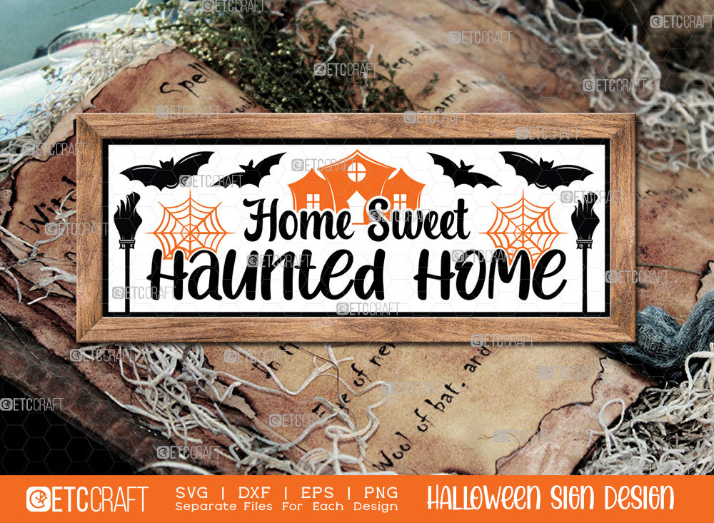 Home Sweet Haunted Home Sign SVG Cut File