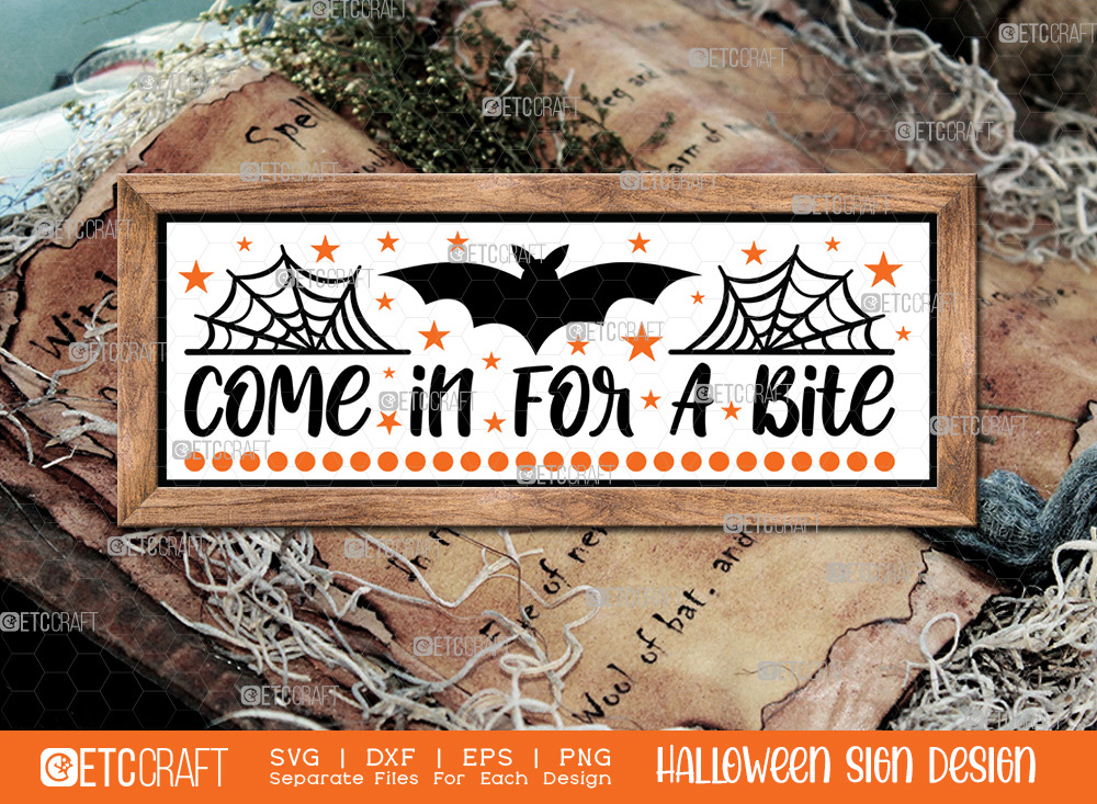 Come In For A Bite Sign SVG   Halloween SVG