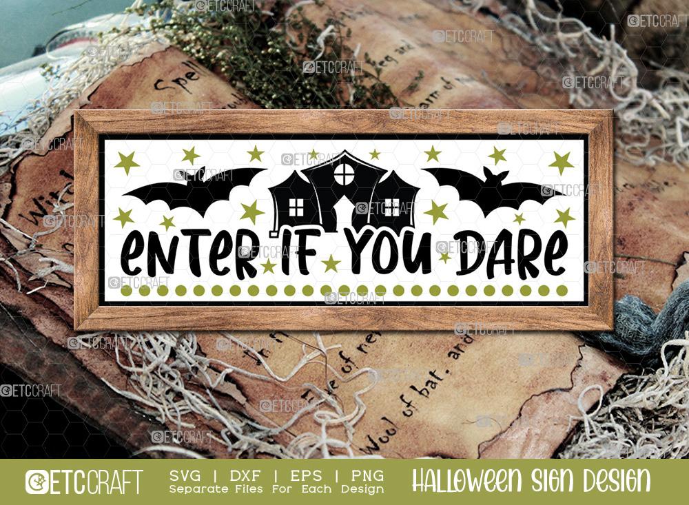 Enter If You Dare Sign SVG   Halloween SVG