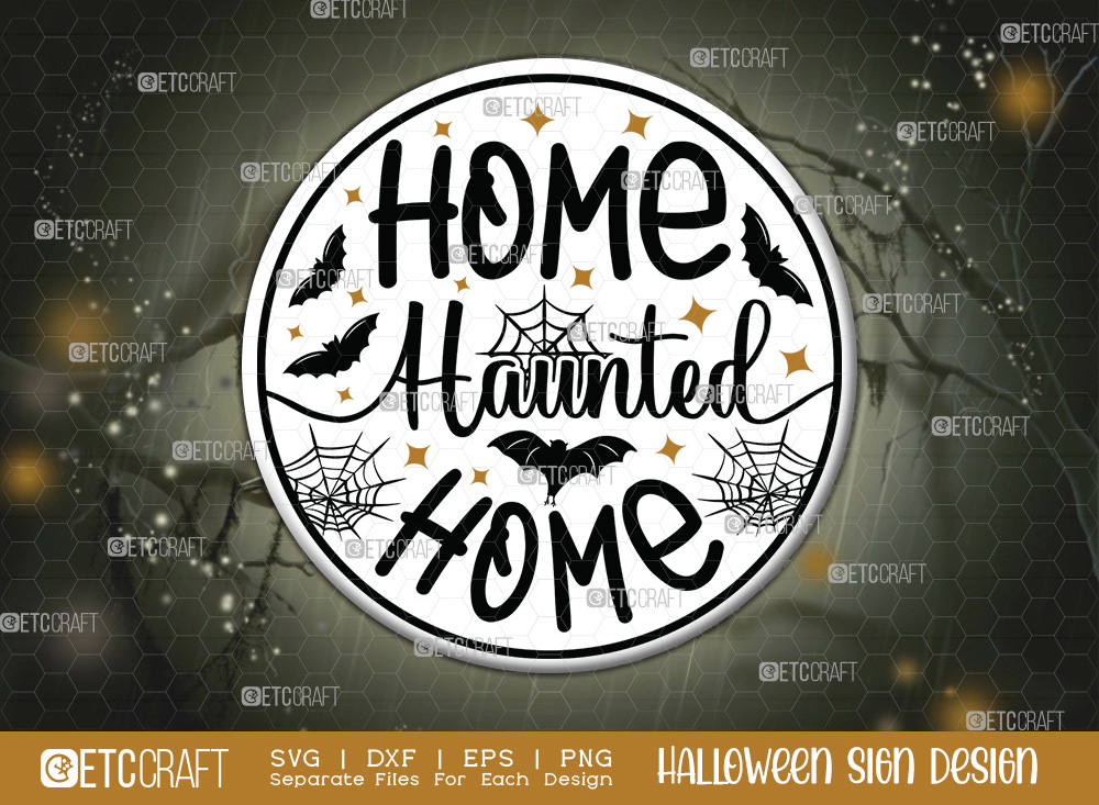 Home Haunted Home Sign SVG   Halloween Svg