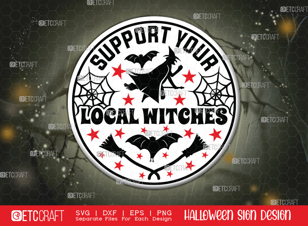 Support Your Local Witches Sign SVG Cut File