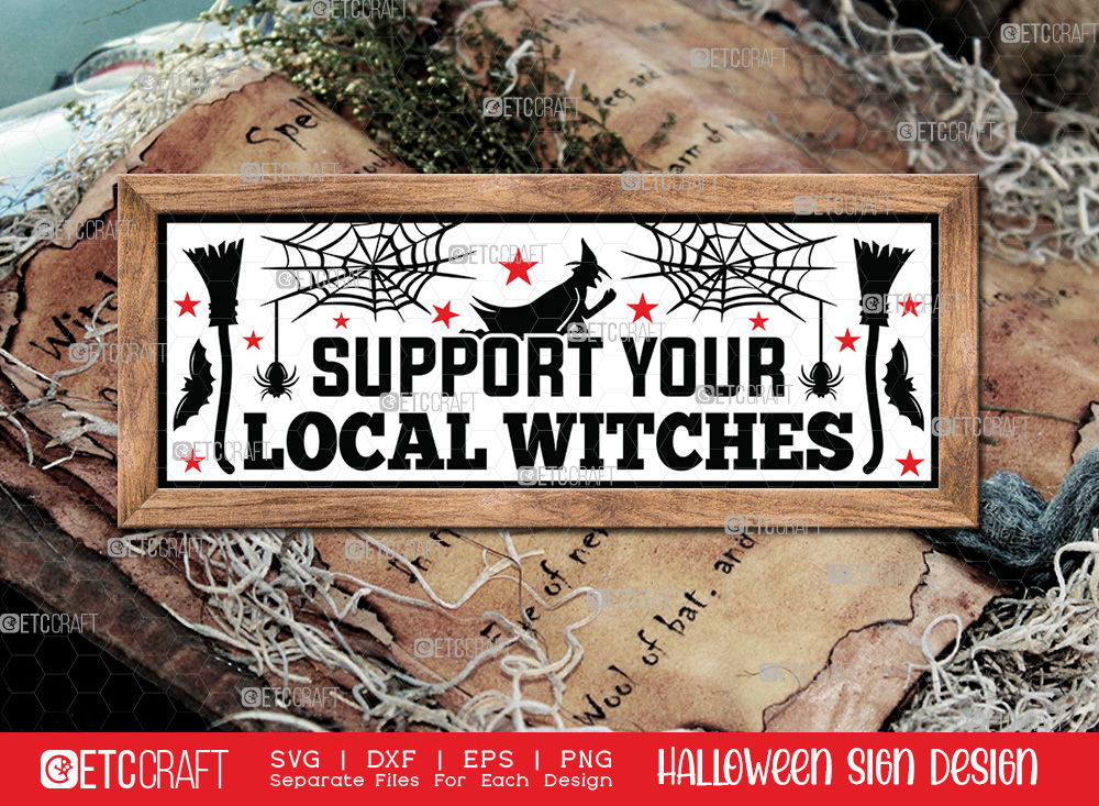Support Your Local Witches Sign   Halloween