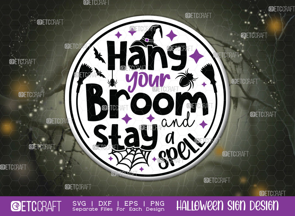 Hang Your Broom And Stay A Spell Sign SVG