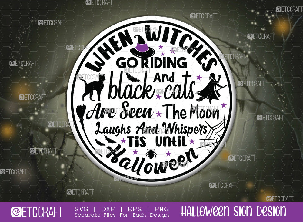 When Witches Go Riding Sign SVG Cut File