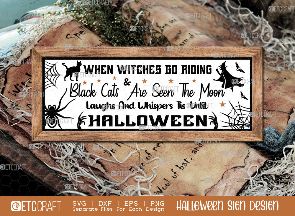 When Witches Go Riding Sign | Halloween SVG