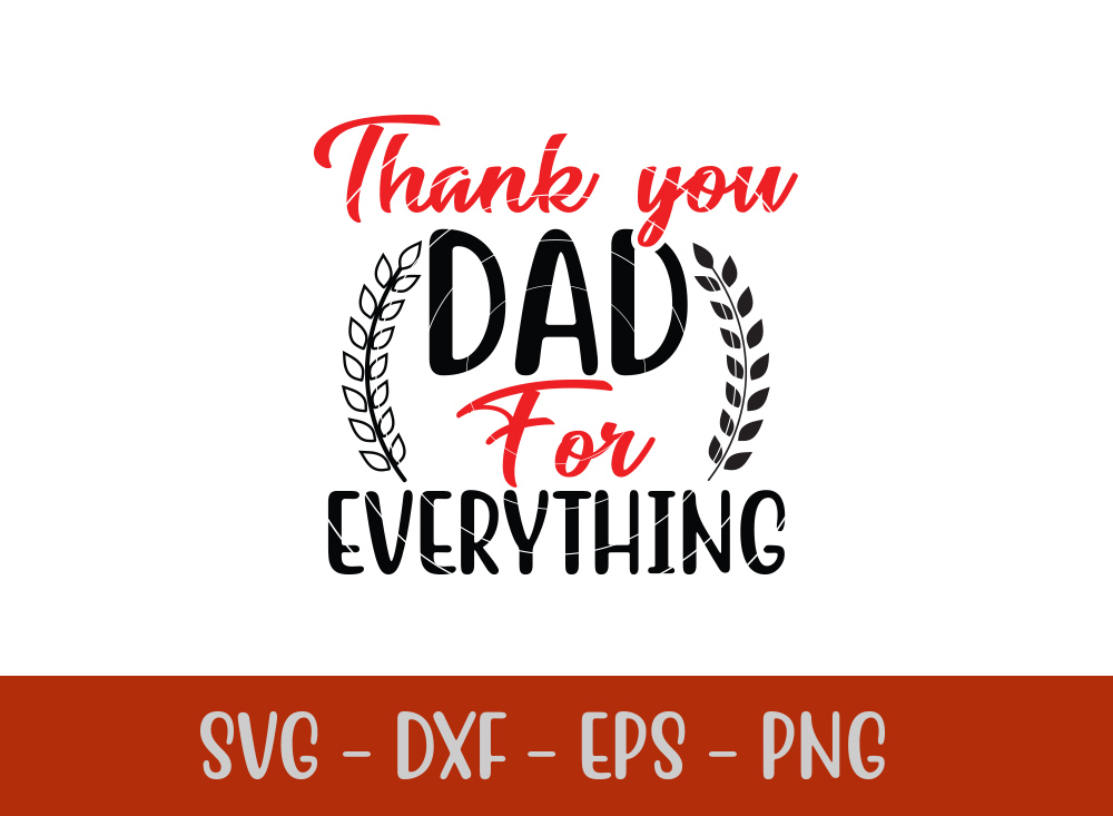 Thank You Dad For Everything SVG