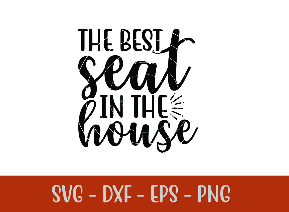 The Best Seat In The HouseSVG T-shirt Design