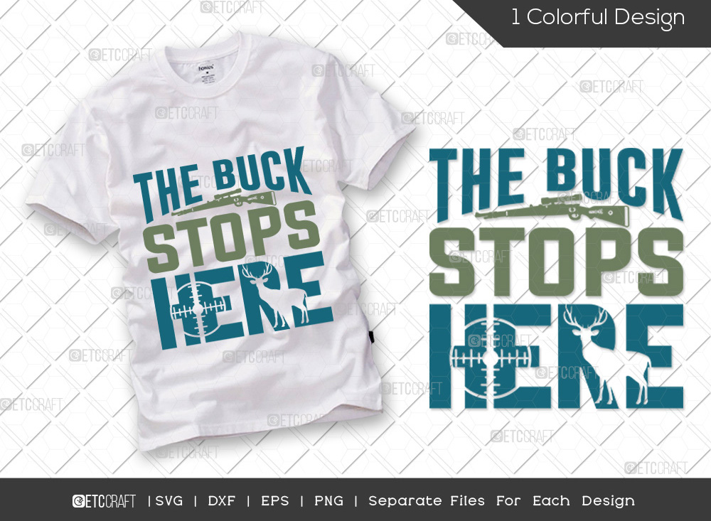 The Buck Stops Here SVG Cut File | Hunting SVG