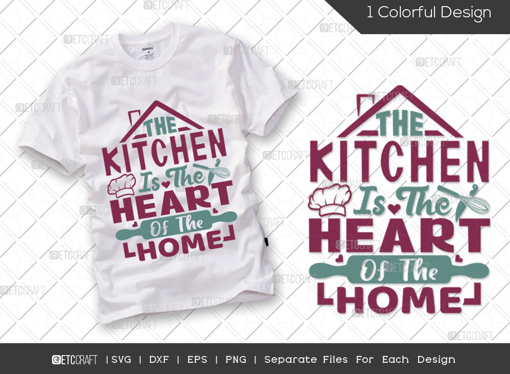 The Kitchen Is The Heart Of SVG | Kitchen SVG