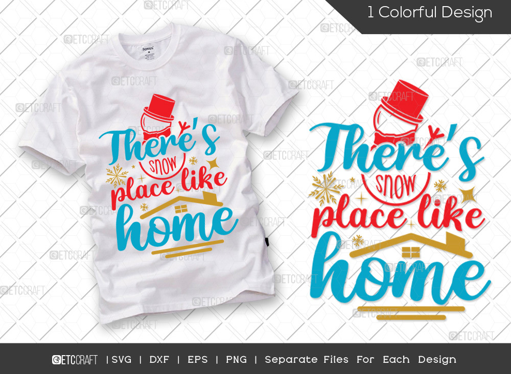 Theres Snow Place Like Home SVG Cut File