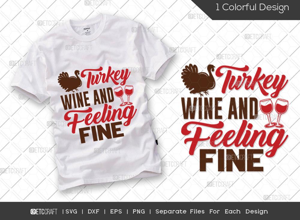 Turkey Wine And Feeling Fine SVG Cut File