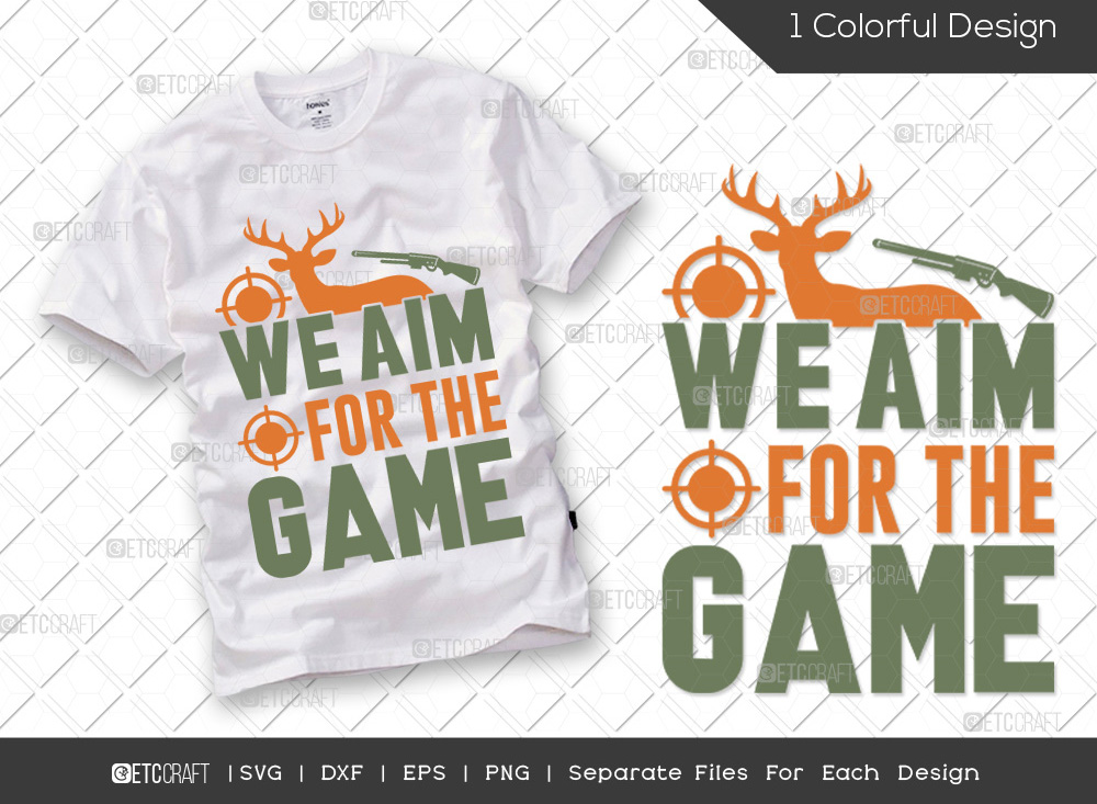 We Aim For The Game SVG   Hunting SVG