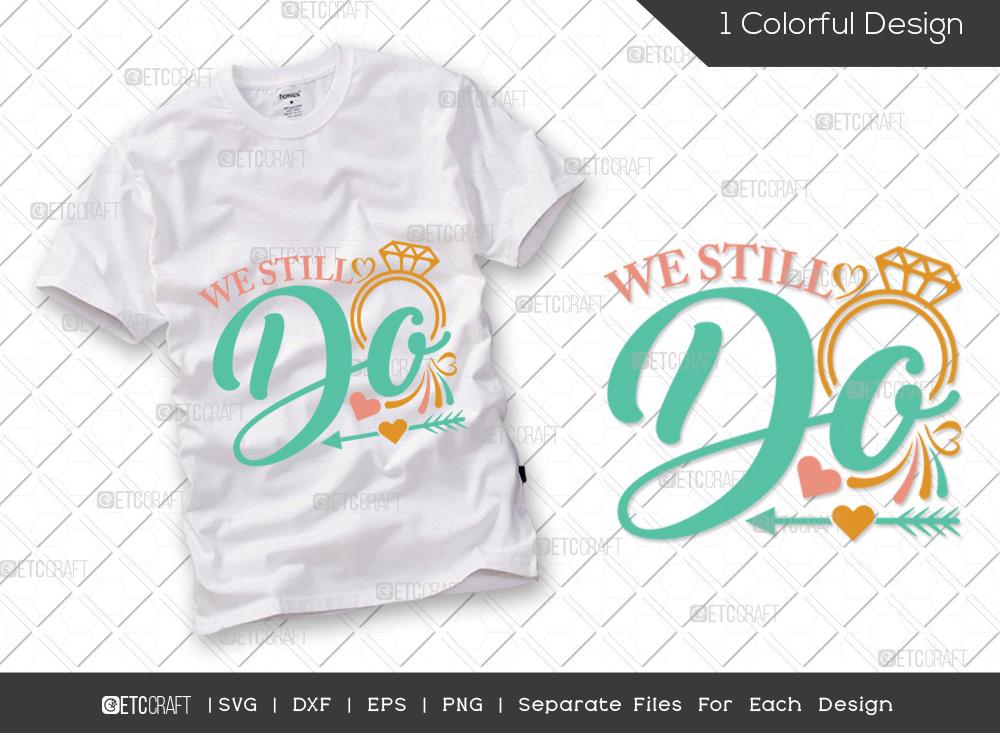 We Still Do SVG Cut File   Wedding SVG