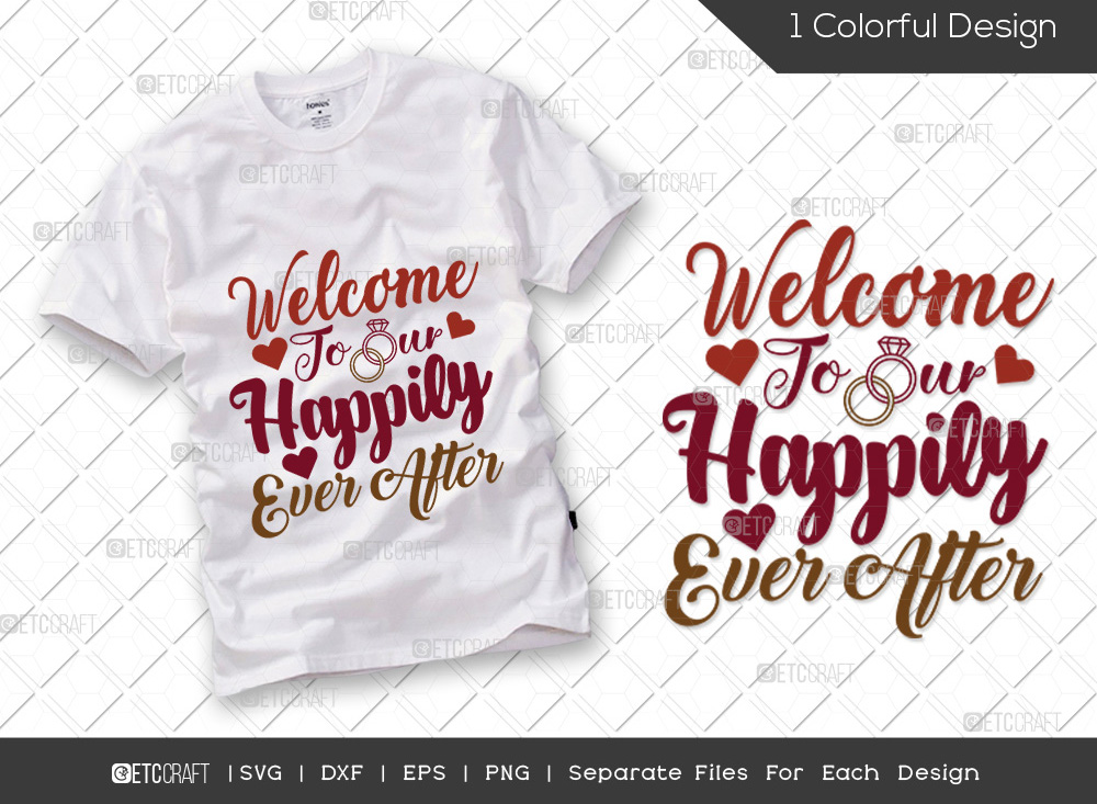Welcome To Our Happily Ever After SVG Cut File