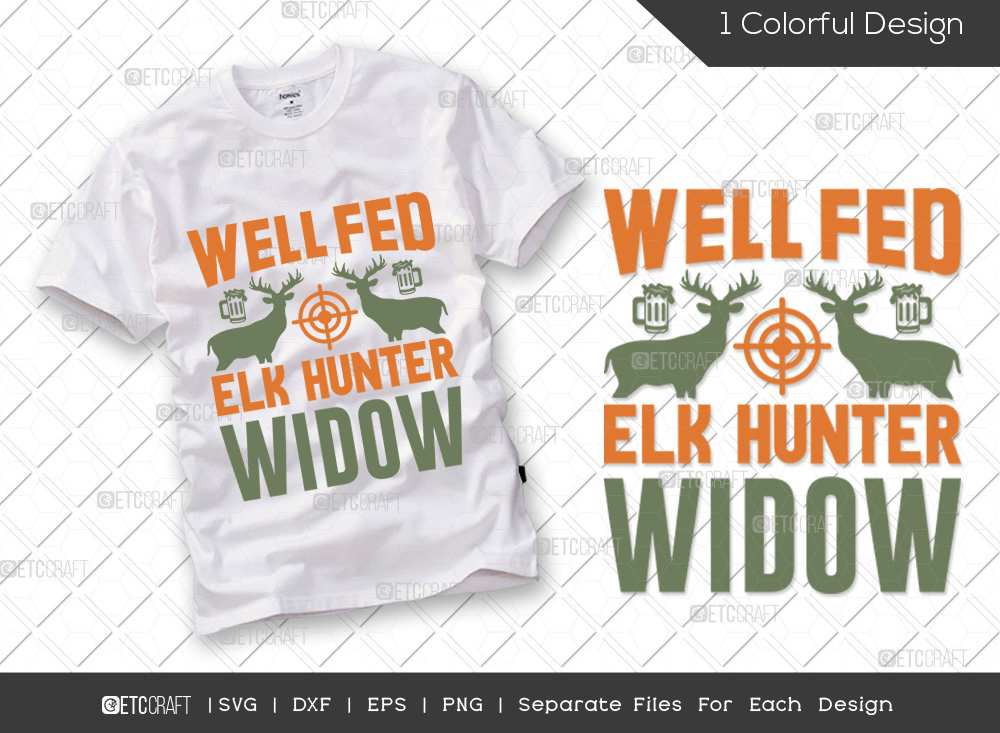 Well Fed Elk Hunter Widow SVG | Hunting SVG