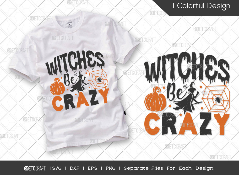 Witches Be Crazy SVG Cut File | Halloween SVG