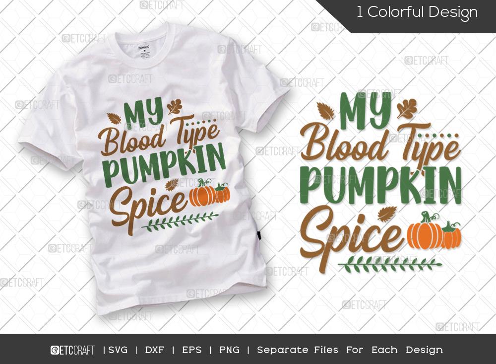 My Blood Type Is Pumpkin Spice SVG Cut File