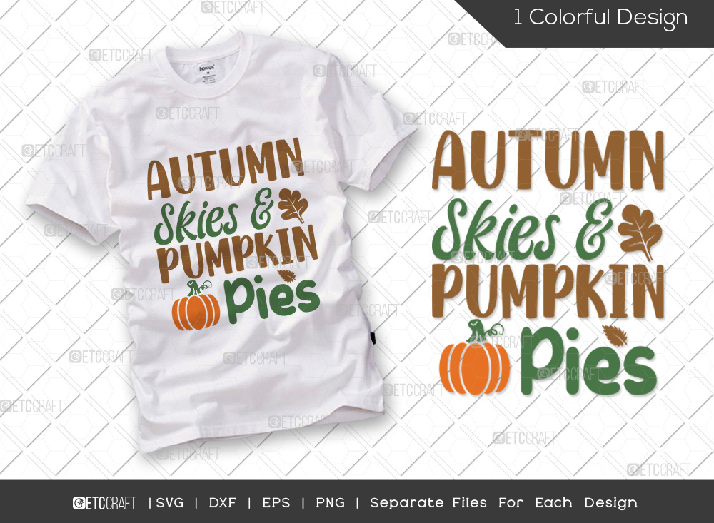 Autumn Skies And Pumpkin Pies SVG Cut File