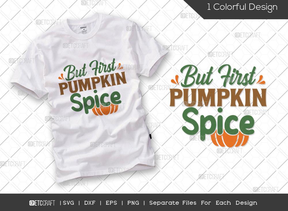 But First Pumpkin Spice SVG | Thanksgiving SVG