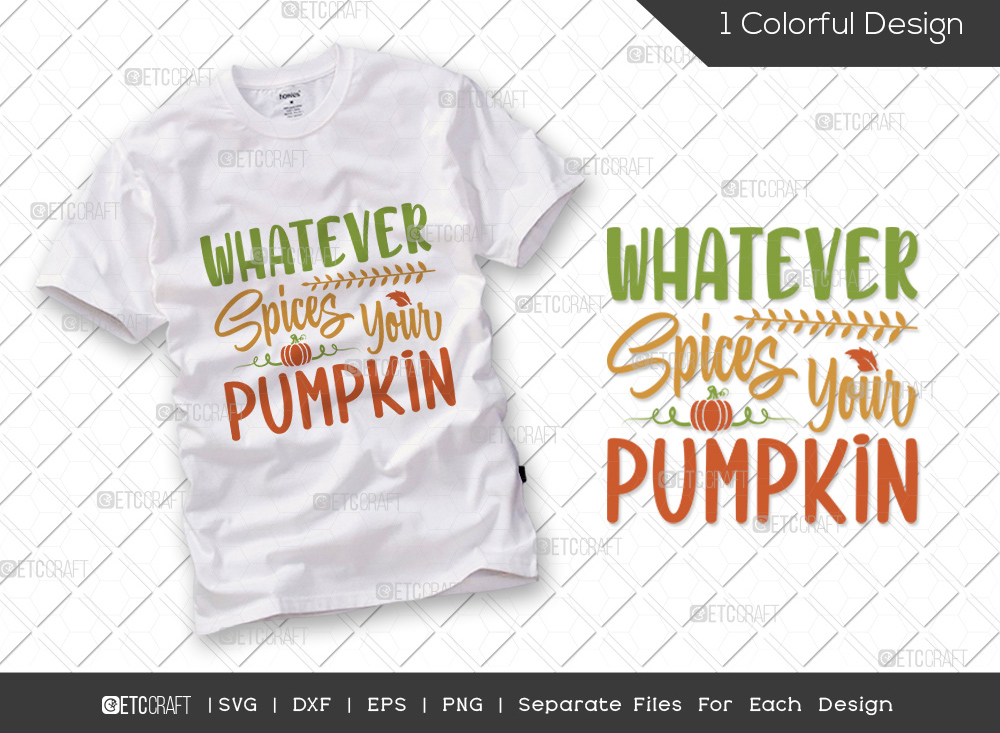 Whatever Spices Your Pumpkin SVG Cut File