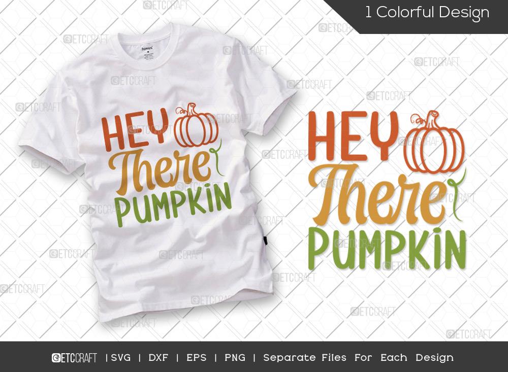 Hey There Pumpkin SVG Cut File   Thankful SVG