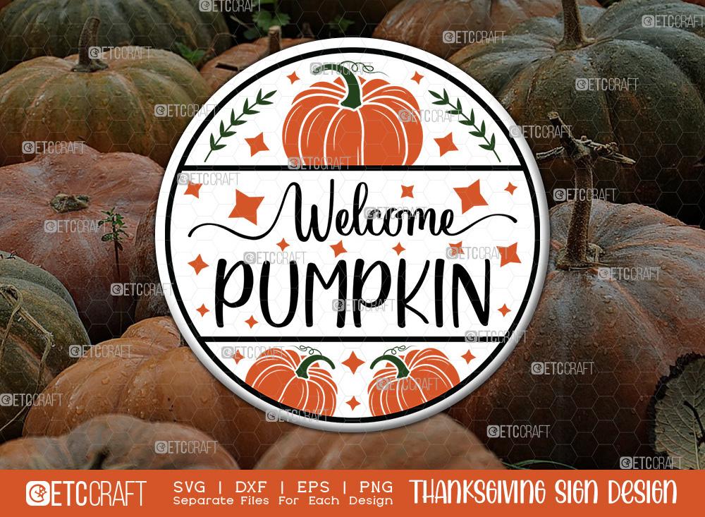 Welcome Pumpkin SVG | Thanksgiving Sign SVG