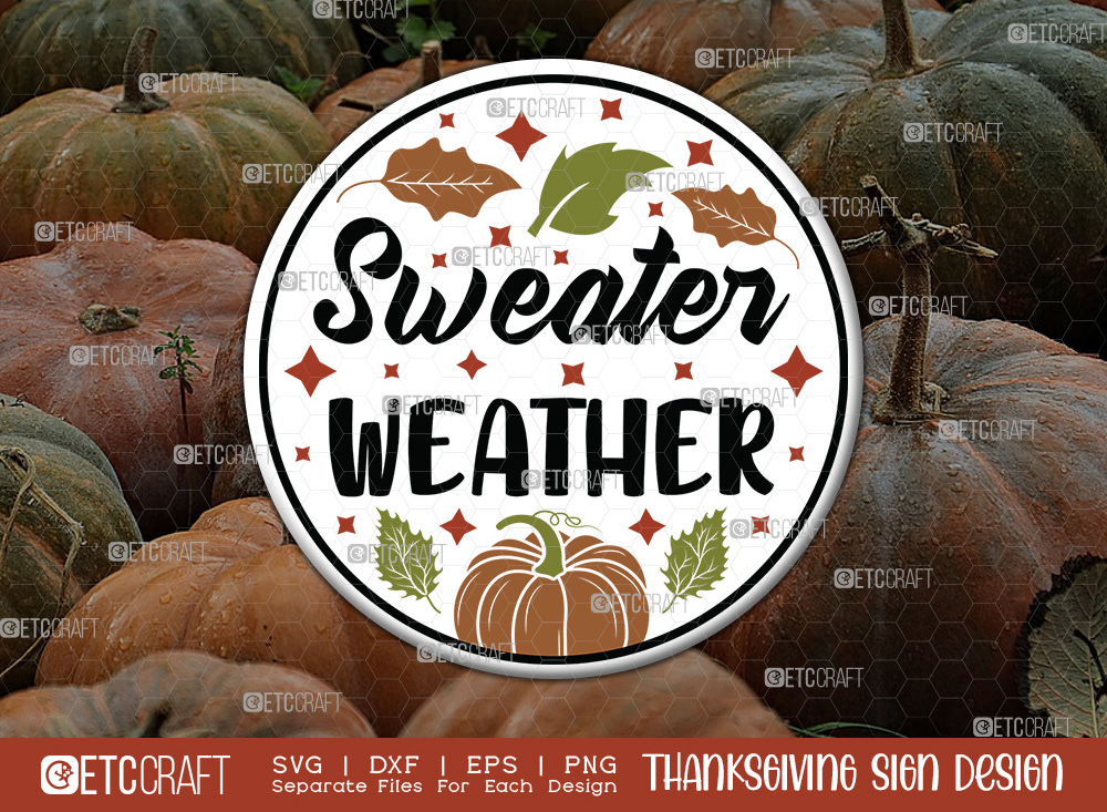 Sweater Weather SVG   Thanksgiving Sign SVG