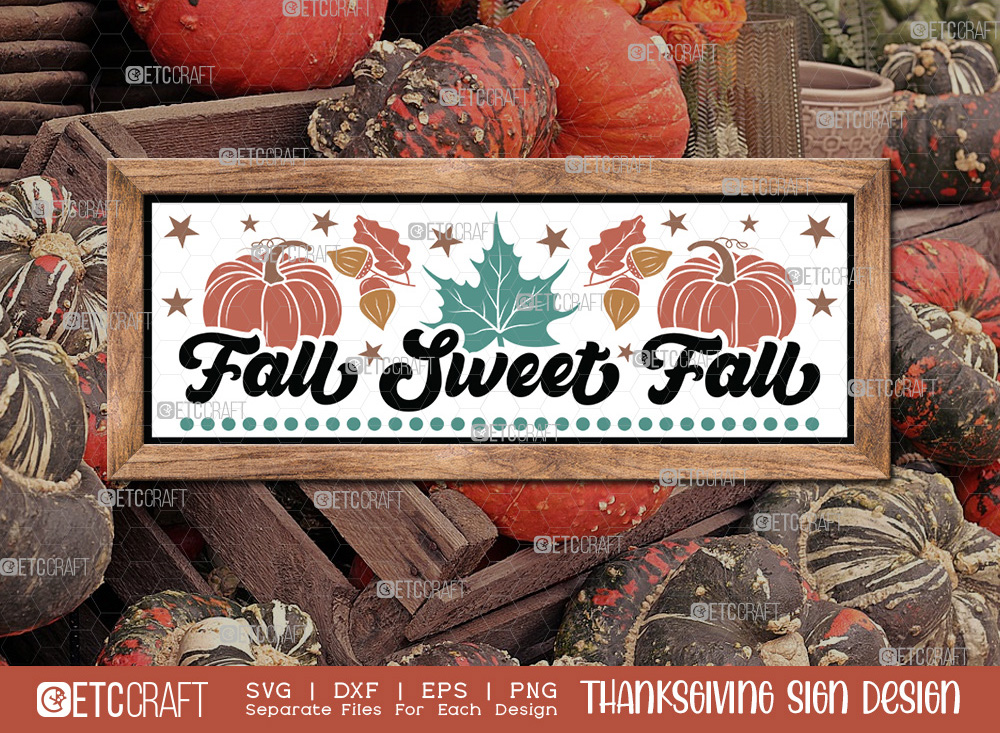 Fall Sweet Fall SVG | Thanksgiving Sign SVG