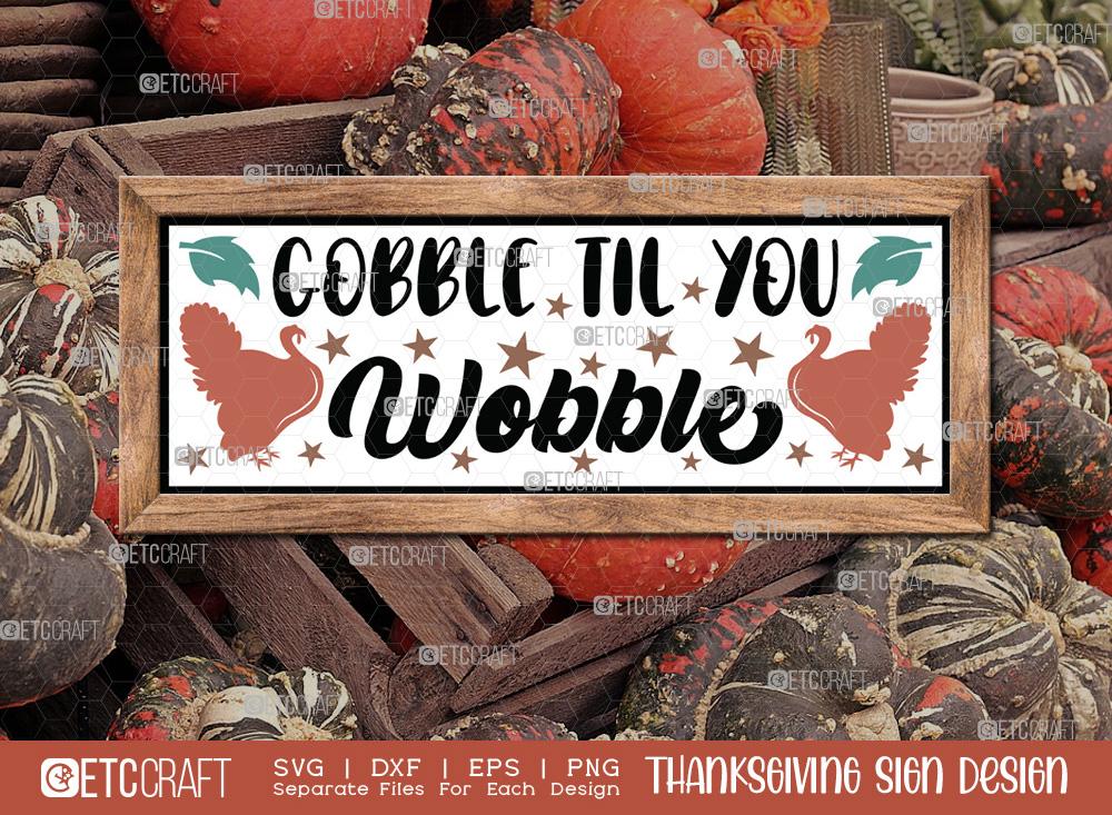Gobble Til You Wobble SVG Cut File