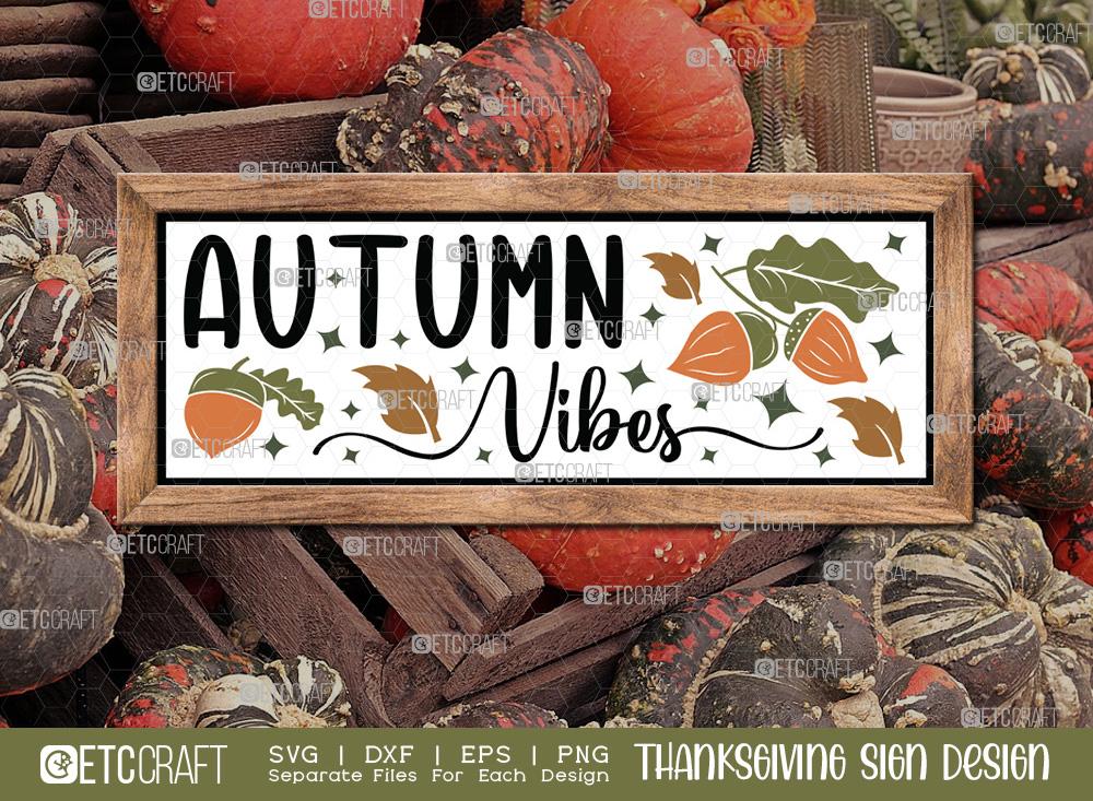 Autumn Vibes SVG | Thanksgiving Sign SVG