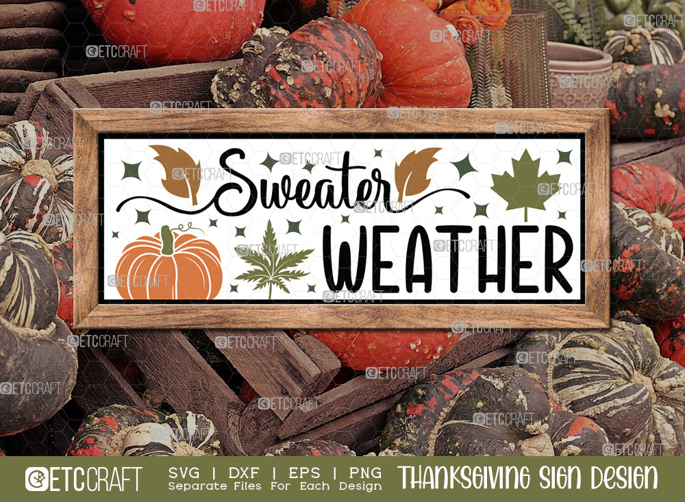 Sweater Weather SVG | Thanksgiving Sign SVG