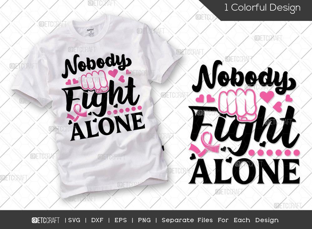 Nobody Fight Alone SVG | Breast Cancer SVG