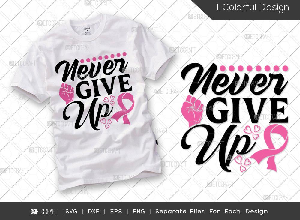 Never Give Up SVG Cut File | Breast Cancer SVG