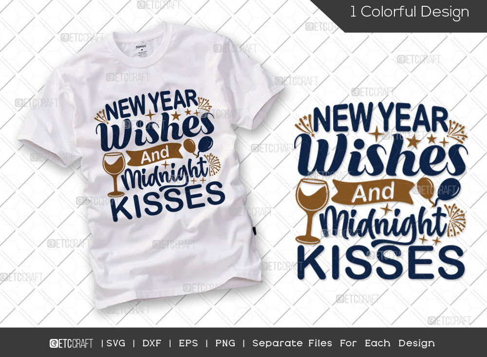 New Year Wishes And Midnight Kisses SVG