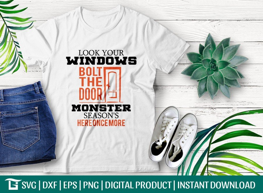 Look Windows Bolt The Door Monster Season's Here Once More SVG