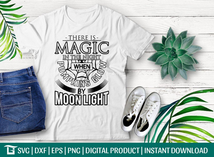 There Is Magic In The Night When Pumpkins Glow By Moon Light SVG